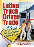 Latino Truck Driver Trade, Jacobo Schifter and Johnny Madrigal, 0789008831
