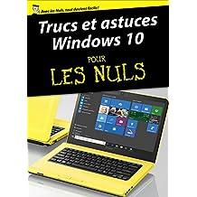 Trucs et astuces Windows 10 Pour les Nuls (French Edition)