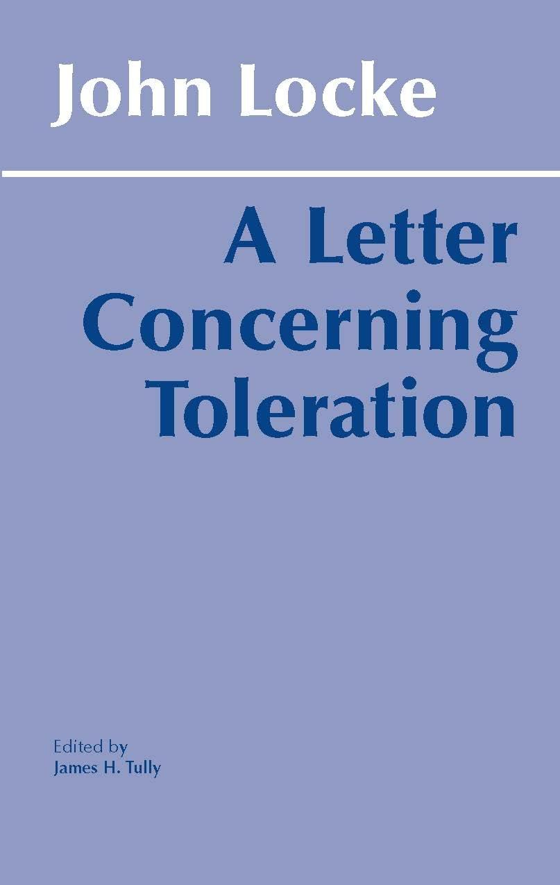 A Letter Concerning Toleration (hackett Classics): John Locke, James H  Tully: 9780915145607: Amazon: Books