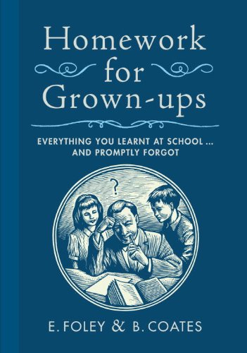 Homework for Grown-ups: Everything You Learnt at School...and Promptly Forgot cover