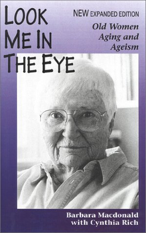 Look Me in the Eye: Old Women, Aging and Ageism