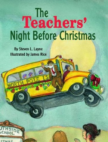 Teachers Night Before Christmas The Series Steven Layne James Rice 9781565548336 Amazon Books