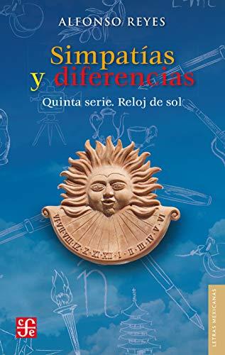 Simpatías y diferencias. Quinta serie. Reloj de sol (Letras Mexicanas) (Spanish
