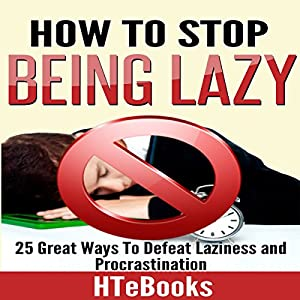 How to Stop Being Lazy Audiobook
