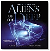 James Cameron's Aliens of the Deep: Voyages to the Strange World of the Deep Ocean