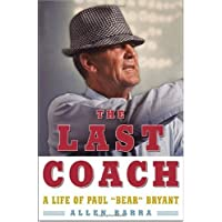 Last Coach: A Life Of Paul Bear Bryant