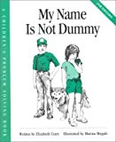 img - for My Name Is Not Dummy (Childrens Problem Solving Series) book / textbook / text book