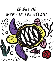 Colour Me: Who's in the Ocean?: Baby's First Bath Book