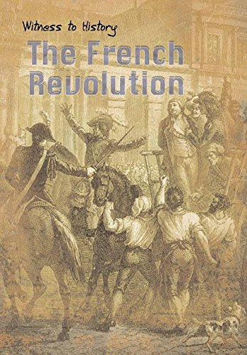 Read Online The French Revolution (Witness to History) PDF