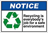 Recycling Is Everybody's Job........... Notice OSHA / ANSI LABEL DECAL STICKER Sticks to Any Surface 10x7