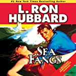 Sea Fangs | L. Ron Hubbard