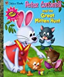 Peter Cottontail and the Great Mitten Hunt, Laura P. Norton, 0307995054