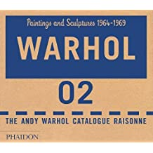 Warhol: Paintings and Sculpture 1964-1965 - Volume 02: The Andy Warhol Catalogue Raisonne