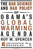 The Bad Science and Bad Policy of Obama's Global Warming Agenda (Encounter Broadsides)