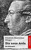 Die Neue Arria, Friedrich Klinger, 1482590271