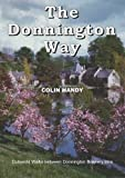 The Donnington Way: a History of Donnington Brewery and Walk Between the Donnington Inns (Walkabout Series)