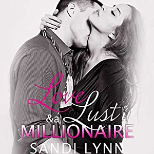 Love, Lust and a Millionaire Audiobook