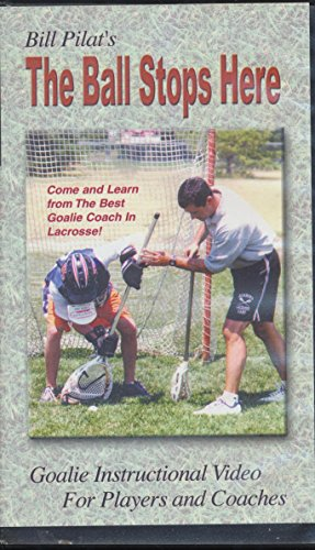 Bill Pilat's The Ball Stops Here (Lacrosse Goalie Instructional Video For Players and Coaches) ()