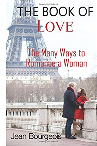The Book of Love: The Many Ways to Romance a Woman