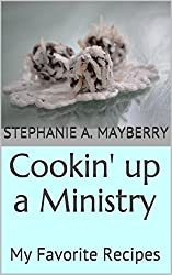 Cookin' up a Ministry: My Favorite Recipes
