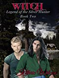 Witch (Legend of the Silver Hunter Book 2)