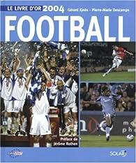Le livre d'or du football par Gérard Ejnès