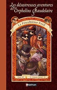 """Afficher """"Les désastreuses aventures des orphelins Baudelaire n° 12 Le pénultième péril"""""""