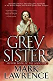Grey Sister (Book of the Ancestor) Kindle Edition by Mark Lawrence  (Author)