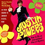 Austin Powers: How to Be an International Man of Mystery