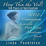 How Thin the Veil!: 150 Years of Spiritualism | Linda Pendleton