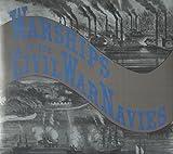 Warships of the Civil War Navies, Paul H. Silverstone, 0870217836