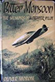 img - for Bitter Monsoon - the Memoirs of a Fighter Pilot book / textbook / text book