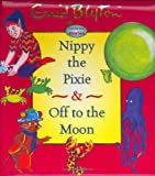 Enid Blyton - Nippy the Pixie and off to the Moon, Enid Blyton, 1904668348