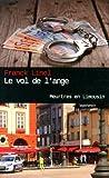 Le vol de l'ange : Meurtres en Limousin