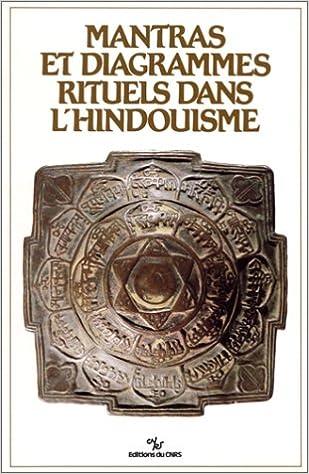 Lire en ligne Mantras et diagrammes rituels dans l'hindouisme: Table ronde, Paris, 21-22 juin, 1984 epub, pdf