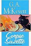 Corpse Suzette, G. A. McKevett, 0758204620