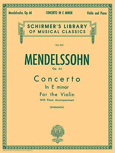 Concerto in E minor, Op. 64: Schirmer Library of Classics Volume 235 (Schirmer's Library of Musical Classics) (Concerto Music Violin Sheet)
