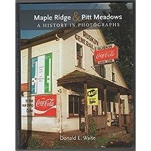 Maple Ridge & Pitt Meadows: A History in Photographs