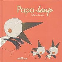 Papa-loup par Carrier