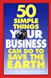 Fifty Simple Things Businesses Can Do to Save the Earth 9781879682023