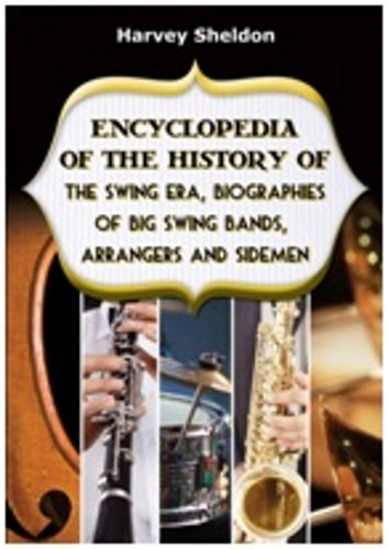 Swing Era (Encyclopedia_Of The History Of The Swing Era,Biographies Of Big Swing Bands)