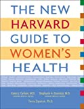 The New Harvard Guide to Women's Health, Karen J. Carlson and Stephanie A. Eisenstat, 0674013433