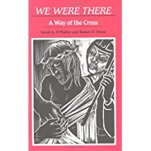 We Were There: A Way of the Cross