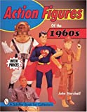 Action Figures of the 1960s (A Schiffer Book for Collectors)