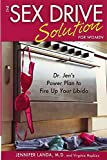 The Sex Drive Solution for Women: Dr. Jen's Power Plan to Fire Up Your Libido