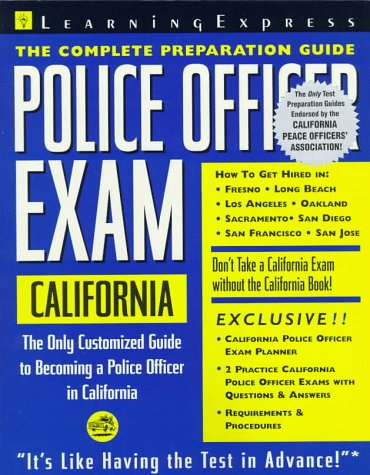 Police Officer Exam: California: Complete Preparation Guide (California Police Officer Exam (Learning Express))