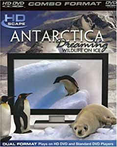 Antarctica Dreaming by HDScape [HD DVD + DVD Combo Disc] [Import]