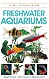 Freshwater Aquariums, Stuart Thraves and Peter Hiscock, 1933958081