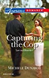 Capturing the Cop, Michele Dunaway, 0373751206