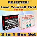 The Love Yourself More and Rejected Romance Box Set: Become a Magnet for Love and How Rejection Can Change Your Life for the Better | Michele Gilbert